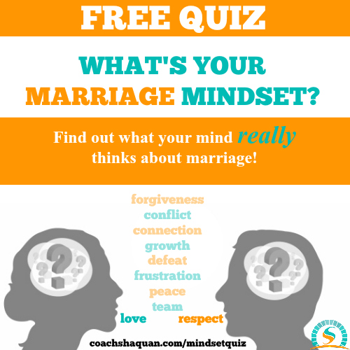 What's Your Marriage Mindset? ~ Coach Shaquan